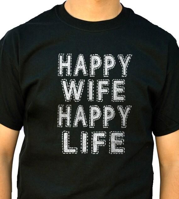 Husband Gift Happy Wife Happy Life T-shirt Men T shirt by ...