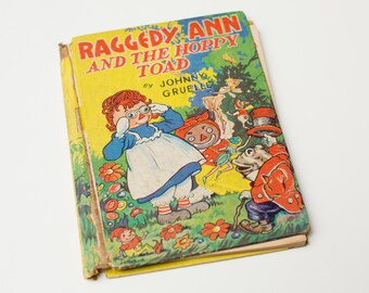 Antique 1940 HC, Raggedy Ann and the Hoppy Toad, Johnny Gruelle