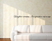 Wall Decals Wall Words Art Wall Stickers Vinyl Lettering - Laughter is Timeless, Imagination Has No Age