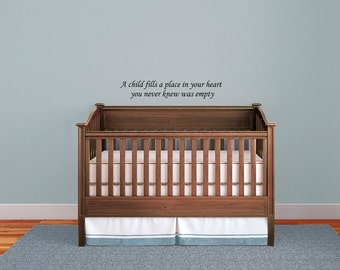 Nursery Wall Decals  - Child fills a place in your heart
