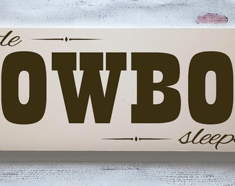 Cowboy Wood Sign, Child Room Decor, Cowboy Nursery, Cowboy Child Room, Cowboy Decor, Western Decor, Western Nursery, Western Theme Room