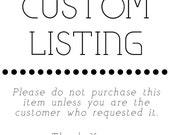 Custom Listing for Connie