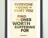 Bob Marley - Find the Ones Worth Suffering For - 13x19 Print  -  RETRO Colors