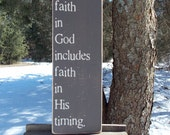 Faith In God Includes Faith In His Timing Distressed Finish Wood Sign