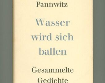 Collected Poems of a German Nietzschean Philosopher : Rudolf Pannwitz Wasser wird sich ballen Gesammlichte Gedichte 1963 Vintage German book