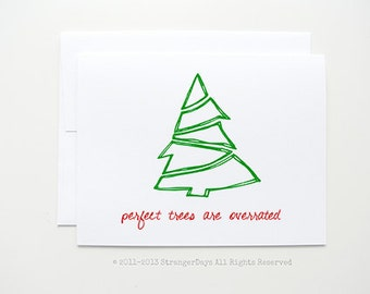 "Holiday Card "" Perfect trees are overrated ""  Merry Christmas."