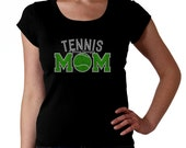 Tennis Mom RHINESTONE t-shirt tank top sweatshirt - Pick colors - S M L XL 2XL - Bling Ball Mama Madre Mother