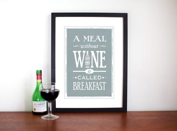 Wine Wall Decor, Wine Poster, Wine Print, Kitchen Poster, Kitchen Art, Wine Print, Food Quote, Quote, Shabby Chic Decor, Funny Wine Quote