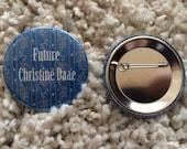 Future Christine Daae Button