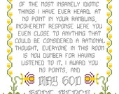 Cross Stitch Pattern -- Dumber for having listened to you, may god have mercy on your soul sampler with historical replica inspired motif
