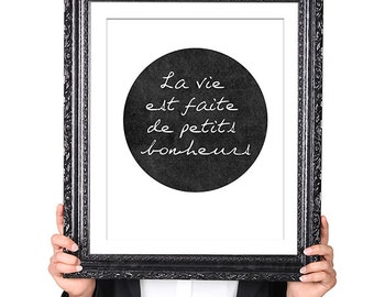 La Vie est Faite de Petits Bonheurs, French, Featured in Black and White, Also Available in Pink and Blue, 8x10 Modern Typography Art Print