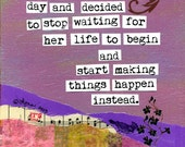Inspirational Art Print:  Start Making Things Happen