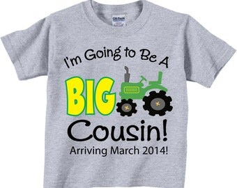 I'm Going to Be A Big Cousin Tractor Shirts and Tshirts Tees