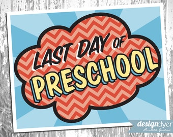 Printable Last Day Of School Signs Pre-K through Grade 12 Superhero Theme - INSTANT DOWNLOAD