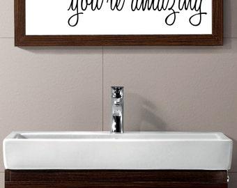 YOU'RE AMAZING vinyl wall decal sticker bathroom mirror inspirational art Free Shipping