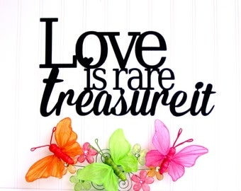 Love Is Rare Treasure It Metal Sign - Black, 16x9, Love Wall Art, Inspirational Wall Art, Love Quotation, Love