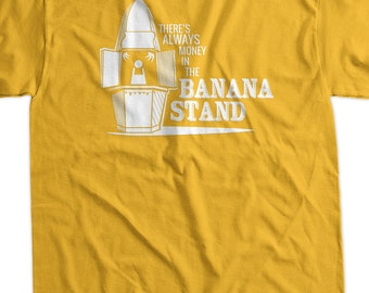 Banana Stand T-Shirt Always Money In The Banana Stand T Shirt Funny T Shirt Funny Screen printed Tee Mens Ladies Youth Kids