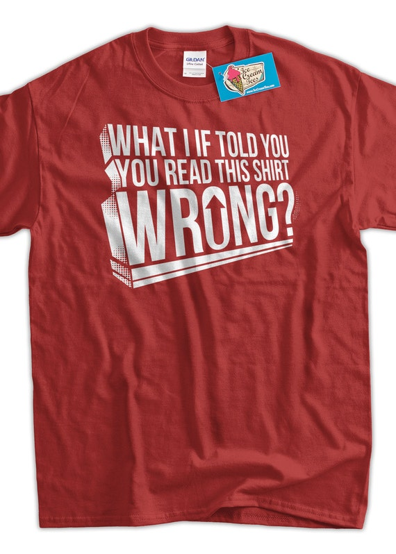 Funny shirt Reading pun illusion What if i told you read this