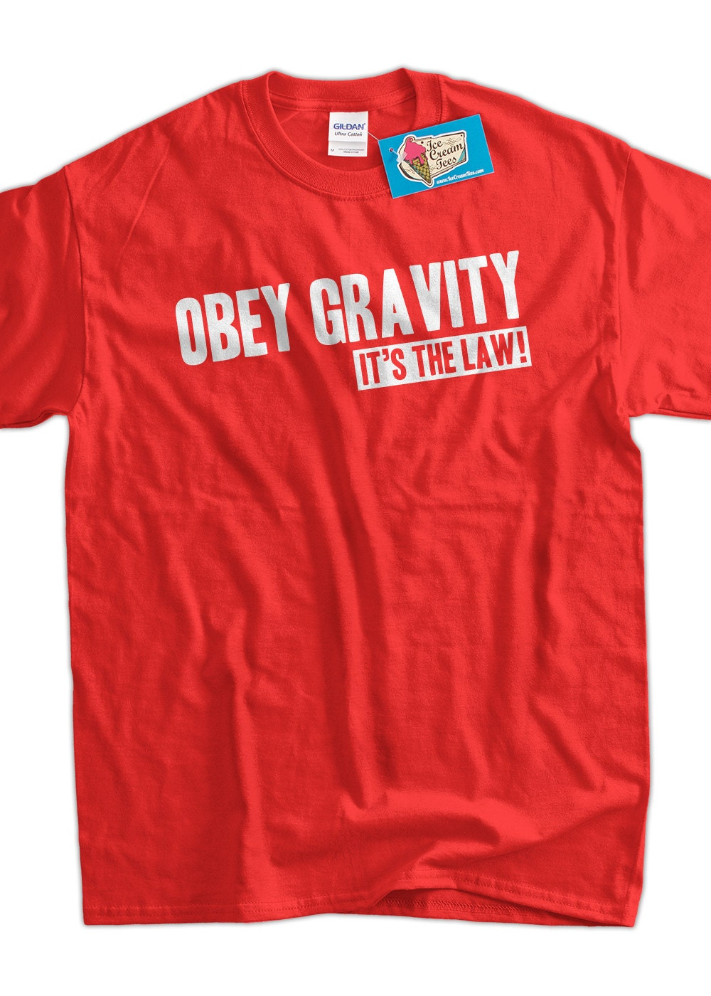 Gravity Geek Science T Shirt Obey Gravity It 39 S The Law