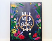 Wild Wild Flower Child (Wooden Sign)