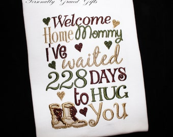 Military Welcome Home Mommy Daddy I've Waited 228 days to HUG You Embroidered Shirt or Bodysuit with Combat Boots Can Update Colors and Days