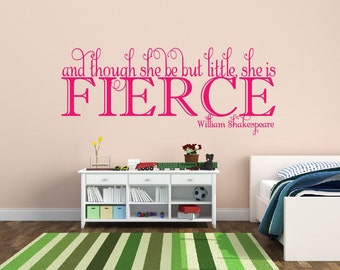 Baby Girl Nursery Wall Decal And Though She Be But Little She Is Fierce Wall Decal Nursery Decor