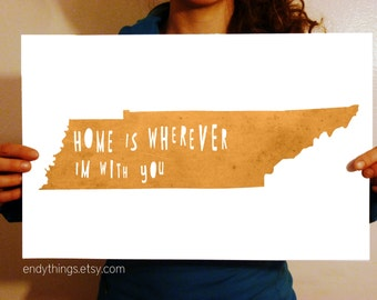 Tennessee - Home Is Wherever I'm With You - 11x17 Typography Print