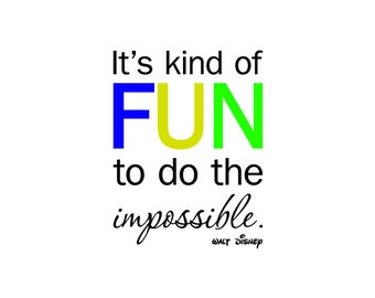 Walt Disney Wall Quote: It's Kind of Fun To Do The Impossible - Disney Vinyl Decal