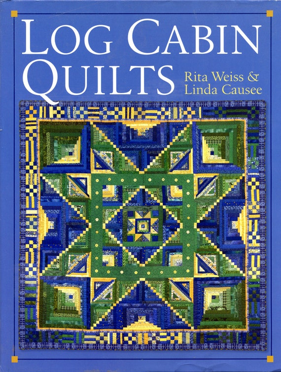 Log Cabin Quilts Hardback By Rita Weiss And Linda Causee