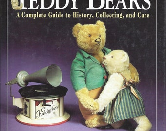 Teddy Bears: A Complete Guide to History, Collecting, and Care, 1995