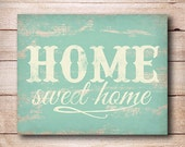 50% OFF.Home Sweet Home Print, Home Sweet Home Sign, rustic wall decor, Sweet Home Typography Printable, vintage home sign housewarming gift