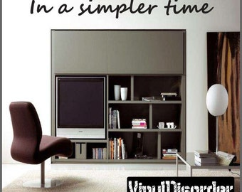 In a simpler time - Vinyl Wall Decal - Wall Quotes - Vinyl Sticker - Antiquephotoquotes05ET