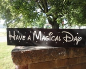 Have A Magical Day/Disney SignMickey Mouse Sign/Boy's Bedroom Sign/Girls Sign/Hand Painted Wood Sign/Home Decor, Wedding