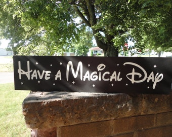 """Have A Magical Day/Disney Sign/Mickey Mouse Sign/Boy's Bedroom Sign/Girls Sign/Hand Painted Wood Sign/Home Decor, Wedding Sign/6"""" x24""""/Black"""