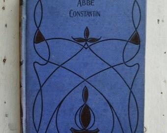 The Abbé Constantin by Ludovic Halévy. Blue Art Nouveau Cover. Vintage Antique Book 1800s 1900s.