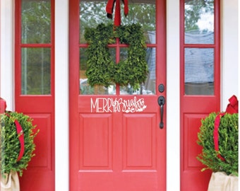 Merry and Bright. Hand-drawn Custom Vinyl Wall Decal. Perfect for you front door.