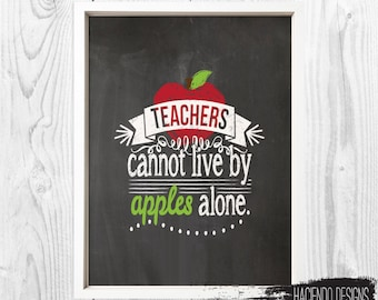 Teachers Cannot Live By Apples Alone Print Digital Chalkboard Art Wall Decor Unique Gift