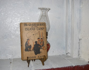 The Go Ahead Boys In The Island Camp, Ross Kay, First Edition, 1916, Hardcover Book.