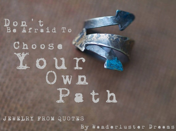 Jewelry From Quote Choose Your Own Path By Wanderlusterdreams