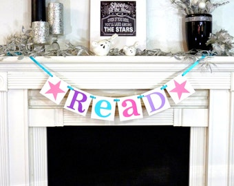 Teacher Gift / Read Sign / Garland / Classroom Decor / Girl Themed / Back to School Banner / Library Decor / Reading Nook