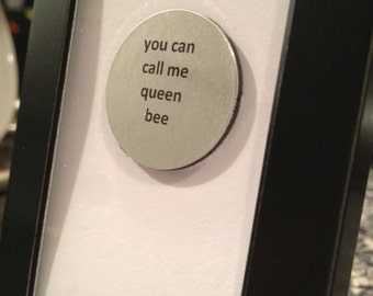 Quote | Magnet | Frame - You can call me queen bee - Lorde Royals