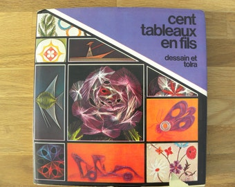 Cent Tableaux en fils   Dessain et Tolra 1977    The real thing!!!!!!! 70s STYLE