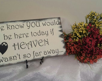 We Know You Would Be Here If Heaven Wasn't So Far Away Sign, Heaven Sign, Wedding Sign, Wedding Prop