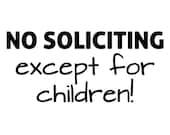 "No Soliciting Sign - Except for Children - Vinyl Decal - No Soliciting Decal - 6 x 2.75"" - 31 Colors - Colorful - Blue - Purple - Orange"