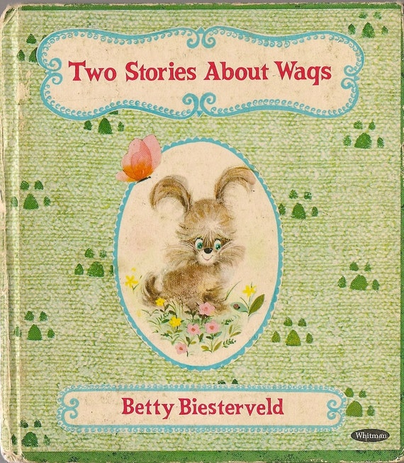 Two Stories About Wags + Betty Biesterveld + Dan and Norma Garris + 1966 + Vintage Kids Book