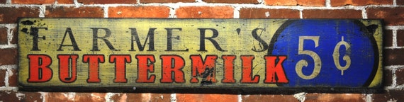Farmer's Buttermilk 5 cents Sign  - Rustic Hand Made Vintage Wooden Sign WWS000044