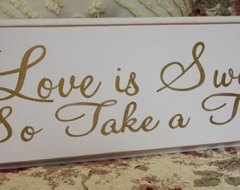 Love is Sweet So Take a Treat SIGN Wood Shabby Style Your Color Wedding Candy Bar Cake Table GOLD