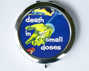 Death in Small Doses Compact Mirror Pocket Mirror pulp odd