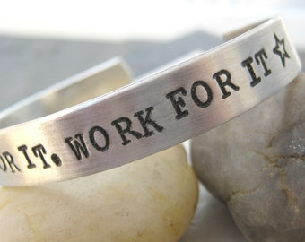 Don't Wish For It Work For It Bracelet, Motivatoinal Bracelet, Motivation Bracelet, Plus size bracelet avalable, aluminum cuff 3/8 inch wide