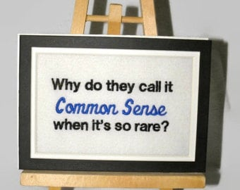 "COMMON SENSE Embroidery Quote Matted 5"" x 7"" - Ready to Ship"